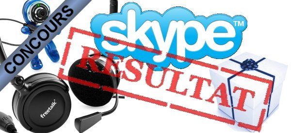 Résultat du concours pack webcam casque Skype.