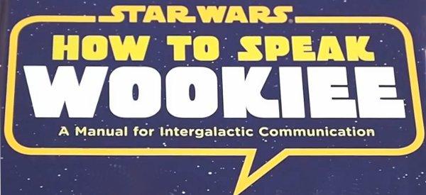 Manuel : Comment apprendre à parler le Wookie ?