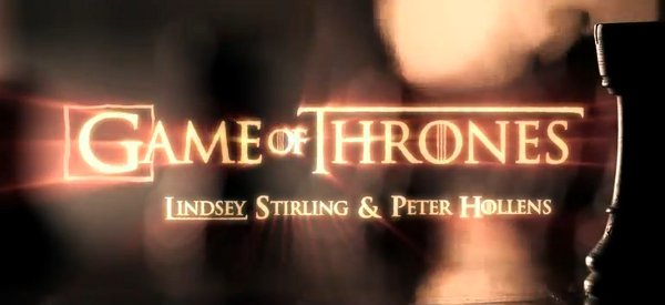 Le générique de Games of Thrones interprété par Lindsey Stirling et Peter Hollens